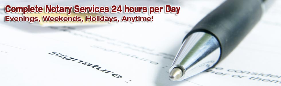 Notary Services 24 hours a day 365 days a year